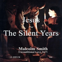JESUS THE SILENT YEARS